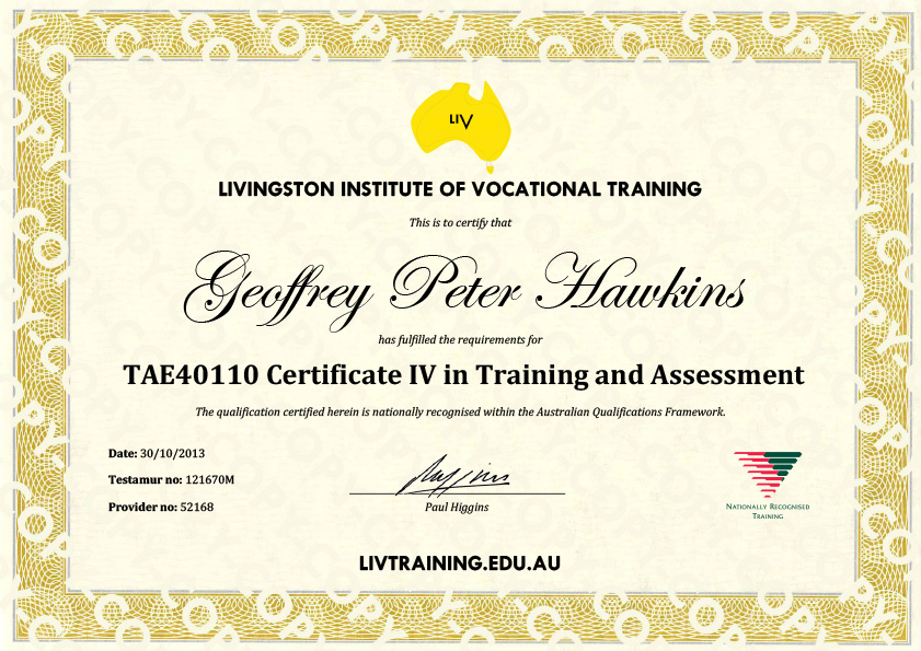 Geoffrey Hawkins  TAE40110 Certificate IV in Training and Assessment